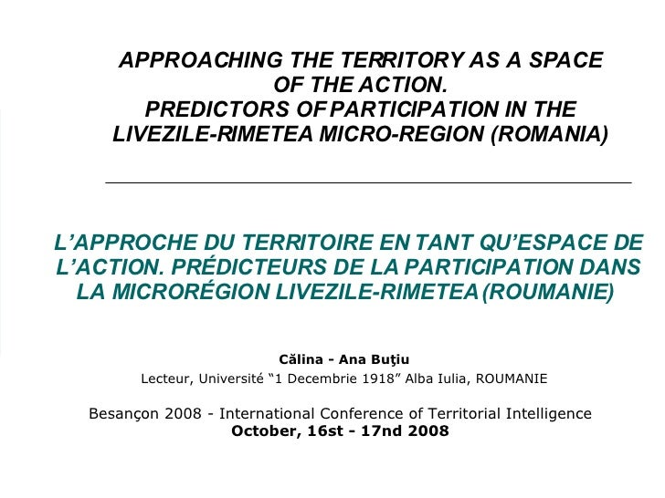 APPROACHING THE TERRITORY AS A SPACE OF THE ACTION. PREDICTORS OF PARTICIPATION IN THE LIVEZILE-RIMETEA MICRO-REGION (ROMA...