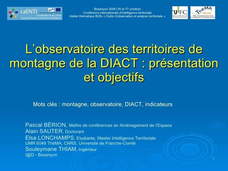L'observatoire des territoires de montagne de la DIACT : présentation et objectifs Pascal BÉRION,  Maître de conférences e...