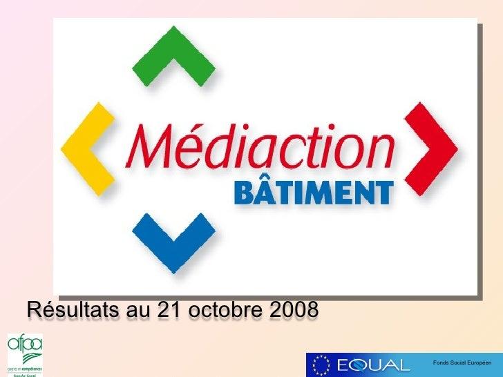 Résultats au 21 octobre 2008 Fonds Social Européen