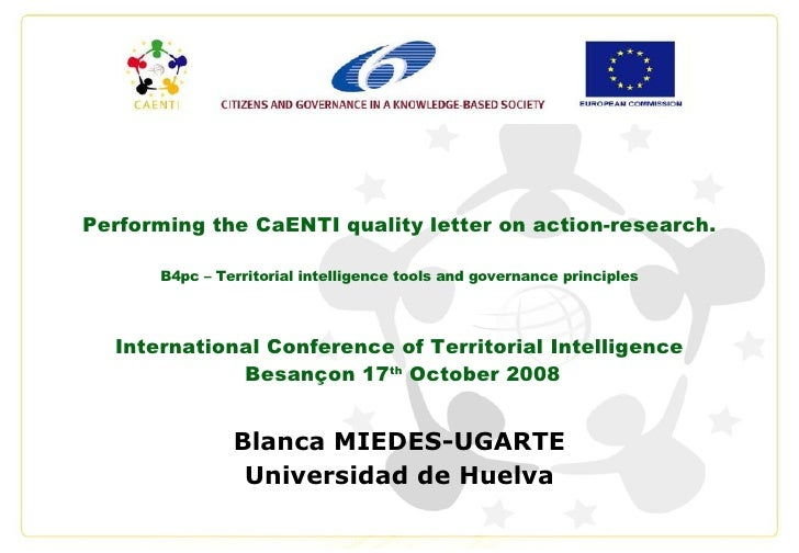 Performing the CaENTI quality letter on action-research. B4pc – Territorial intelligence tools and governance principles I...