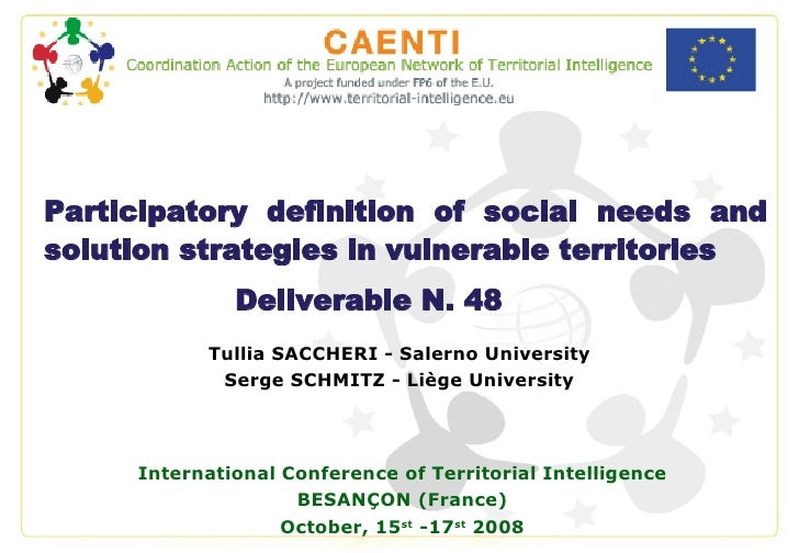 <ul><ul><ul><li>Participatory definition of social needs and solution strategies in vulnerable territories </li></ul></ul>...