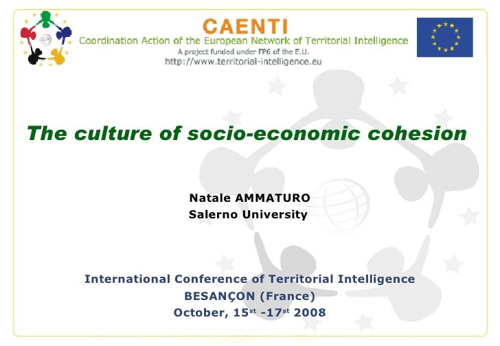 The culture of socio-economic cohesion Natale AMMATURO Salerno University   International Conference of Territorial Intell...