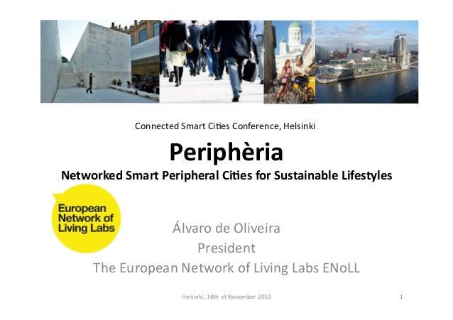 Periphèria   Networked  Smart  Peripheral  Ci4es  for  Sustainable  Lifestyles   Álvaro  de  Oliveira...