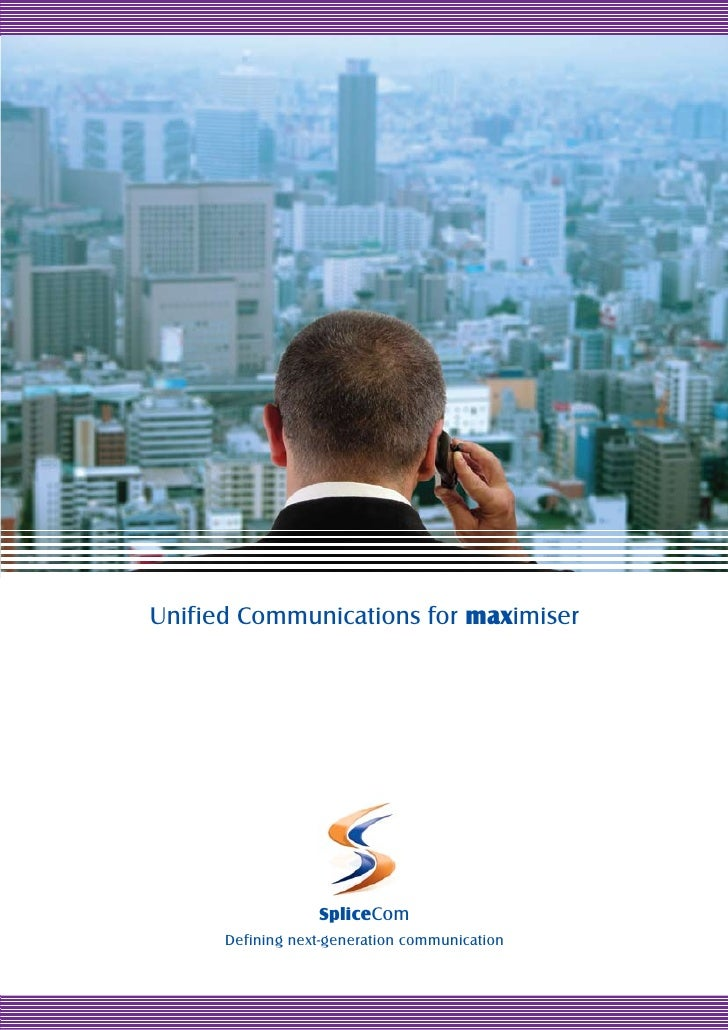 Unified Communications for maximiser                  SpliceCom      Defining next-generation communication