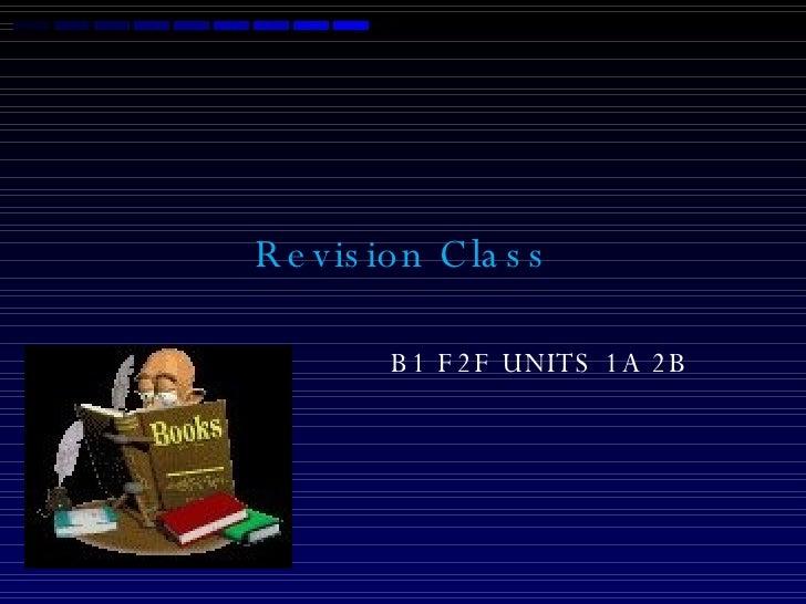 B1 F2 F 2b Revision Class