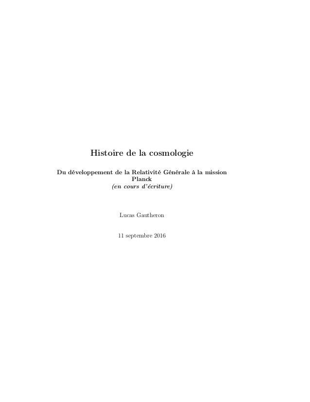 Histoire de la cosmologie Du développement de la Relativité Générale à la mission Planck (en cours d'écriture) Lucas Gauth...