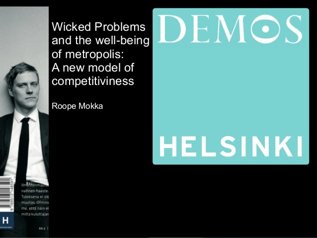 1 Wicked Problems and the well-being of metropolis: A new model of competitiviness Roope Mokka