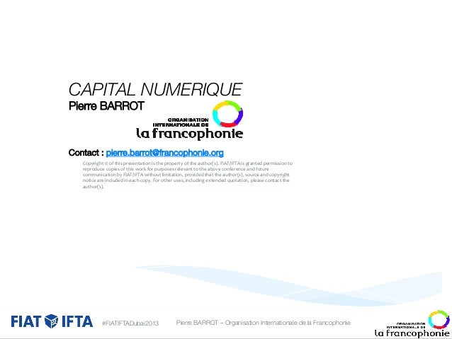 CAPITAL NUMERIQUE  Pierre BARROT     Contact : pierre.barrot@francophonie.org   of  this   he  property  of  the...