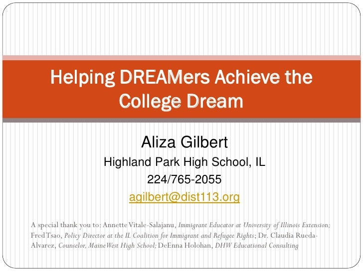 Helping DREAMers Achieve the              College Dream                                      Aliza Gilbert                ...