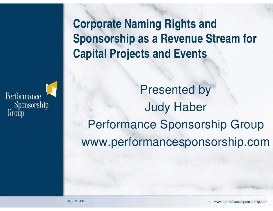 Corporate Naming Rights and    Sponsorship as a Revenue Stream for    Capital Projects and Events                   Presen...
