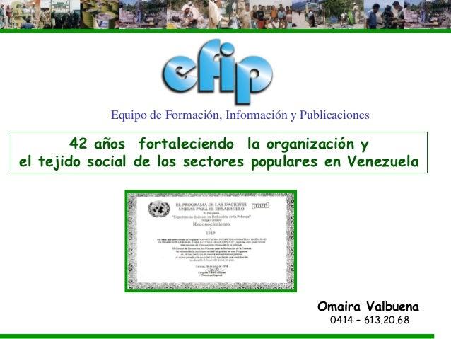Equipo de Formación, Información y Publicaciones        42 años fortaleciendo la organización yel tejido social de los sec...