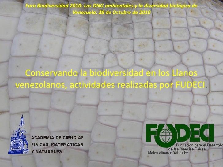 Foro Biodiversidad 2010: Las ONG ambientales y la diversidad biológica de                      Venezuela. 28 de Octubre de...