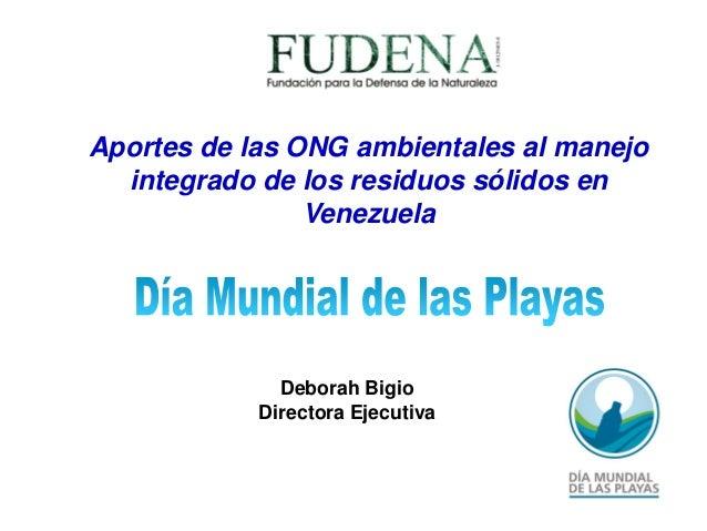 Aportes de las ONG ambientales al manejo  integrado de los residuos sólidos en                Venezuela              Debor...