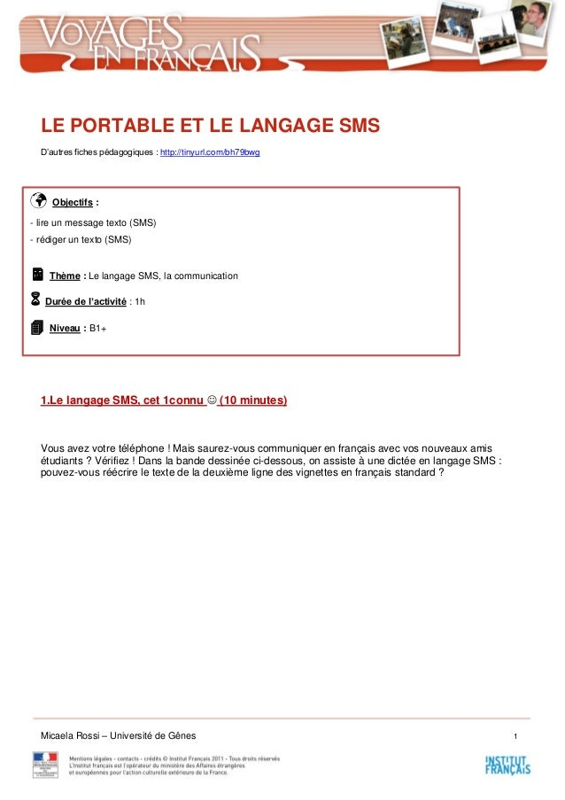 Micaela Rossi – Université de Gênes 1 LE PORTABLE ET LE LANGAGE SMS D'autres fiches pédagogiques : http://tinyurl.com/bh79...