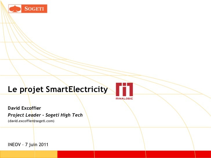 Le projet SmartElectricityDavid ExcoffierProject Leader - Sogeti High Tech(david.excoffier@sogeti.com)INEOV – 7 juin 2011