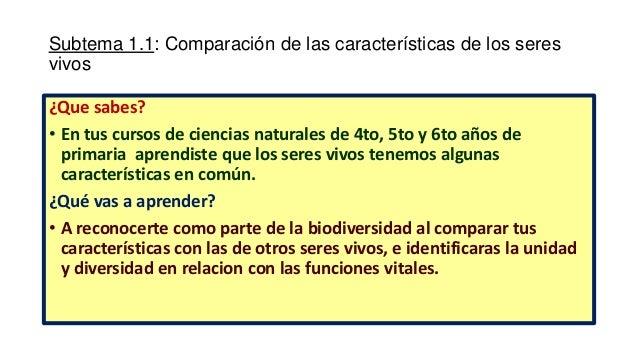 Subtema 1.1: Comparación de las características de los seres vivos ¿Que sabes? • En tus cursos de ciencias naturales de 4t...