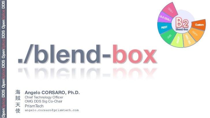 B2: The OpenSplice BlendBox