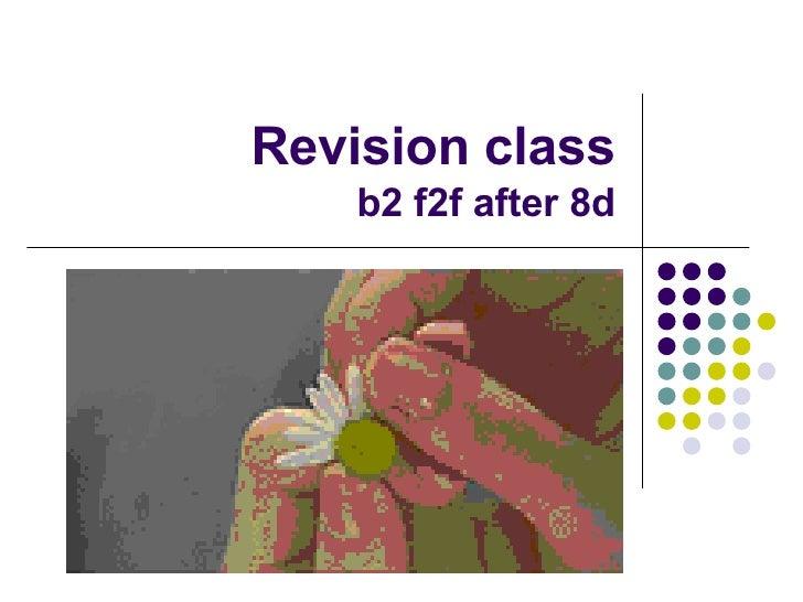 B2 F2f Unit 8d Revision Class