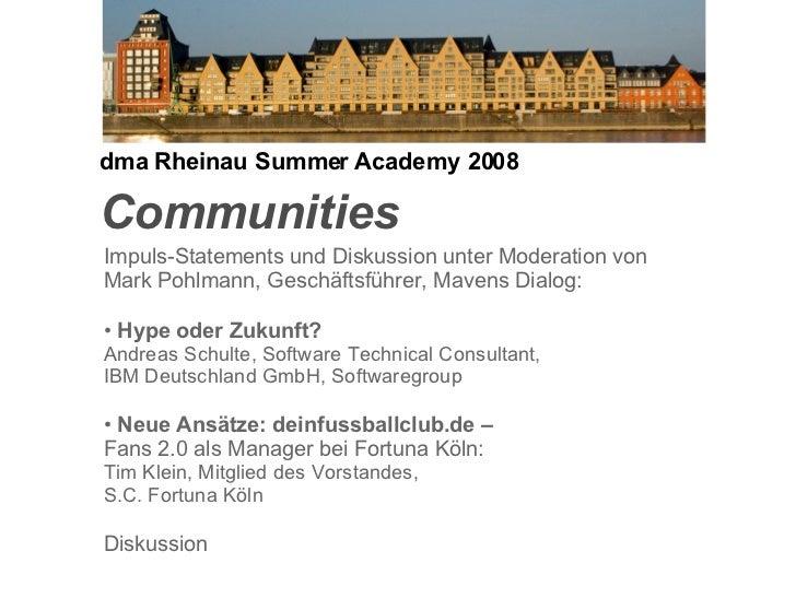 Communities Impuls-Statements und Diskussion unter Moderation von  Mark Pohlmann, Geschäftsführer, Mavens Dialog: •  Hype ...