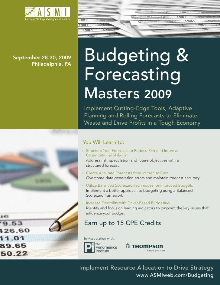 September 28-30, 2009       Philadelphia, PA                           Budgeting &                           Forecasting  ...