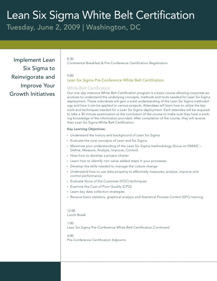 Lean Six Sigma White Belt Certification Tuesday, June 2, 2009 | Washington, DC                         8:30  Implement Lean...