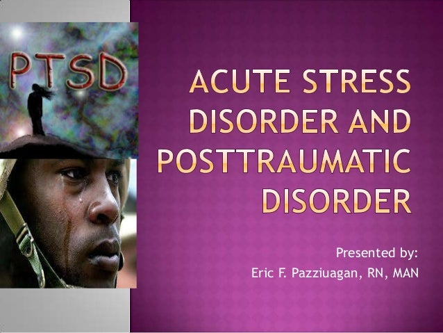 Acute Stess Disorders and Post-traumatic Stress Disorders