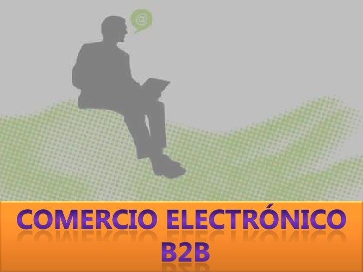 Comercio electrónico<br />B2B<br />