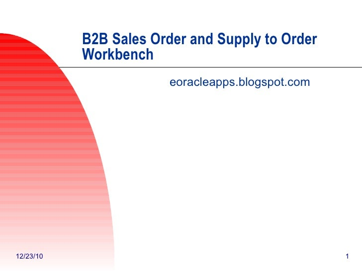 B2B Sales Order and Supply to Order Workbenck eoracleapps.blogspot.com