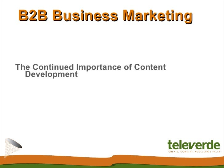 B2B Business Marketing:  The Continued Importance of Content Development - Televerde