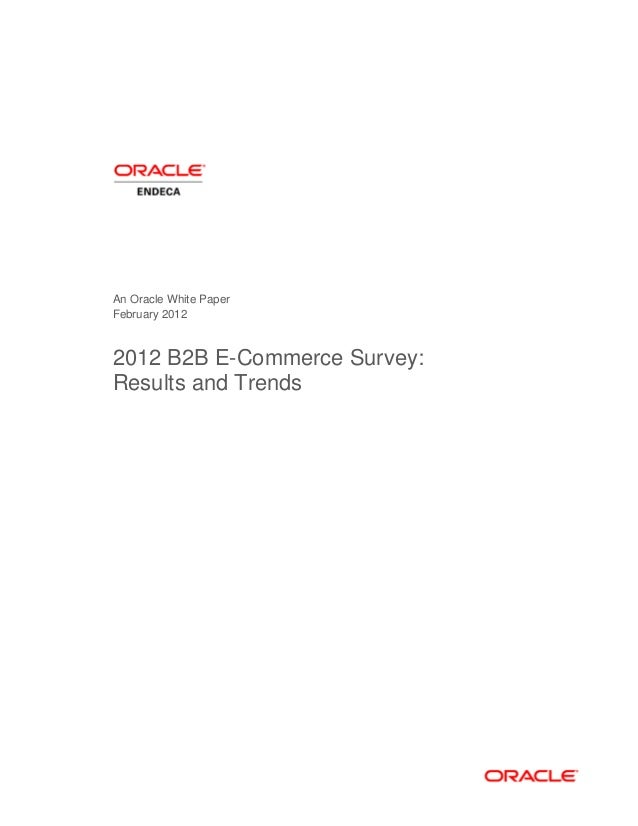 An Oracle White PaperFebruary 20122012 B2B E-Commerce Survey:Results and Trends