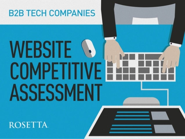 Introduction In August 2014, Rosetta's User Research Team completed a competitive assessment, ranking well-known tech bran...