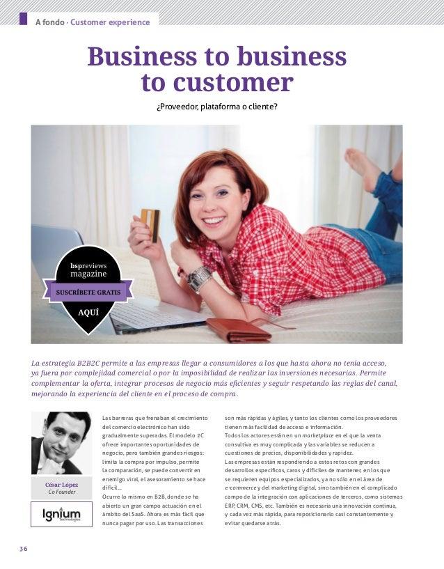 36 A fondo · Customer experience Las barreras que frenaban el crecimiento del comercio electrónico han sido gradualmente s...
