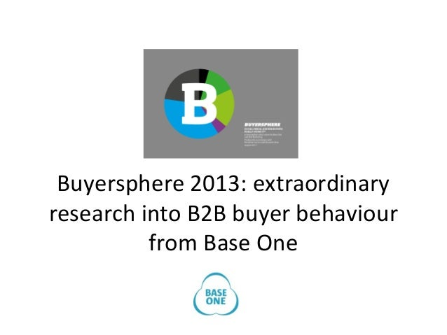 Buyersphere 2013: extraordinary research into B2B buyer behaviour from Base One
