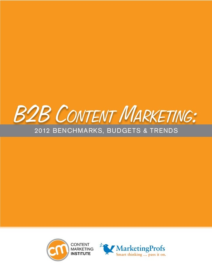B2B Content Marketing:  2012 Benchmarks, Budge ts & trends