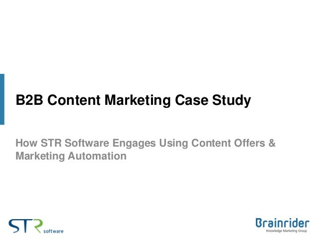 B2B Content Marketing Case StudyHow STR Software Engages Using Content Offers &Marketing Automation