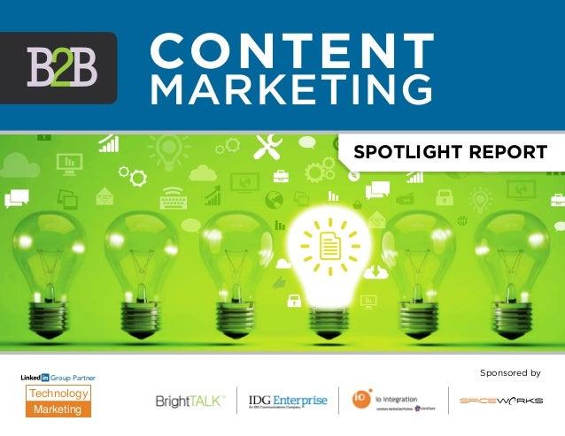Spotlight Report  Group Partner  Technology  Marketing  Sponsored by  CONTENT  Marketing