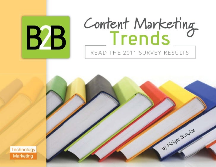 Content MarketingB2B             Trends       R E A D T H E 2 0 1 1 S U R V E Y R E S U LT S                              ...