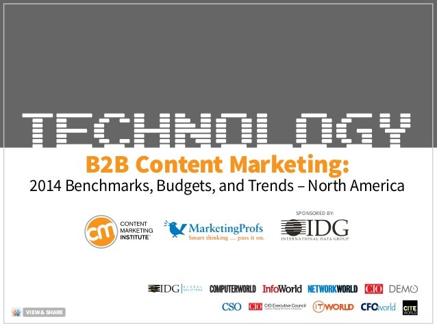 B2B Content Marketing: 2014 Benchmarks, Budgets, and Trends – North America SPONSORED BY: VIEW & SHARE