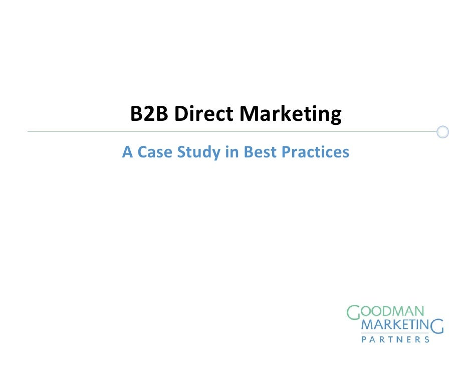 B2B Direct Marketing A Case Study in Best Practices
