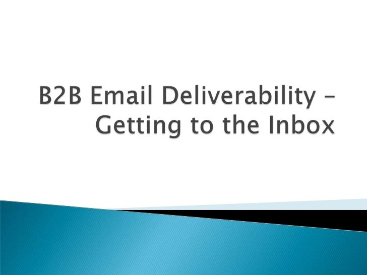 B2B Email Deliverability - Getting to the Inbox