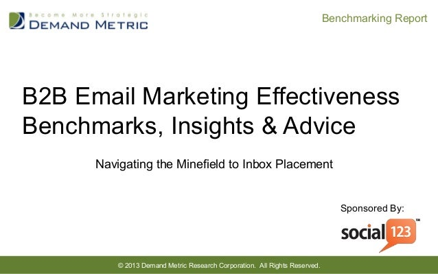 B2B Email Marketing Effectiveness Benchmarks, Insights & Advice Navigating the Minefield to Inbox Placement © 2013 Demand ...