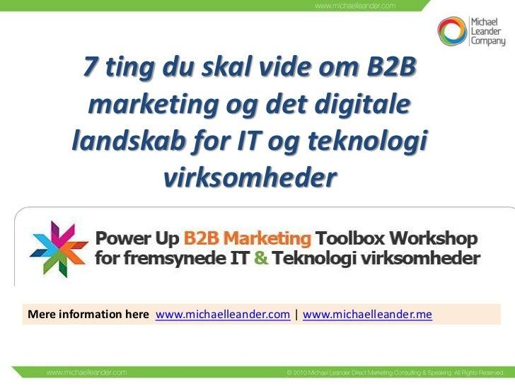 7 ting du skal vide om B2B         marketing og det digitale       landskab for IT og teknologi               virksomheder...