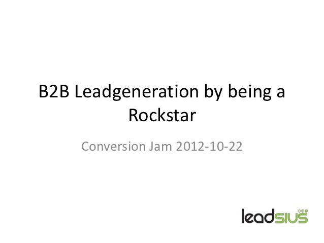 [ENG] B2B leadgeneration by being a rockstar