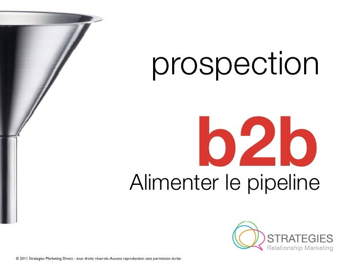 prospection                                                                     Alimenter le pipeline                     ...