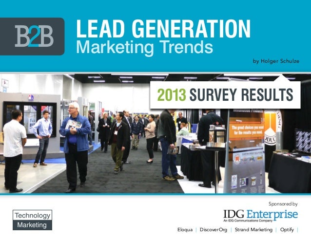 Lead GenerationMarketing Trends                                          by Holger Schulze         2013 survey results    ...