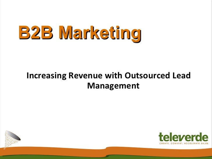 B2B Marketing Increasing Revenue with Outsourced Lead Management