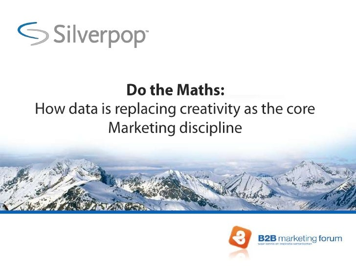 Do the Maths:How data is replacing creativity as the core Marketing discipline<br />