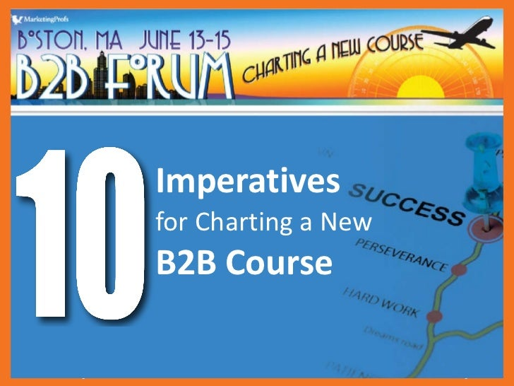 10 Imperatives for Charting a New B2B Marketing Course