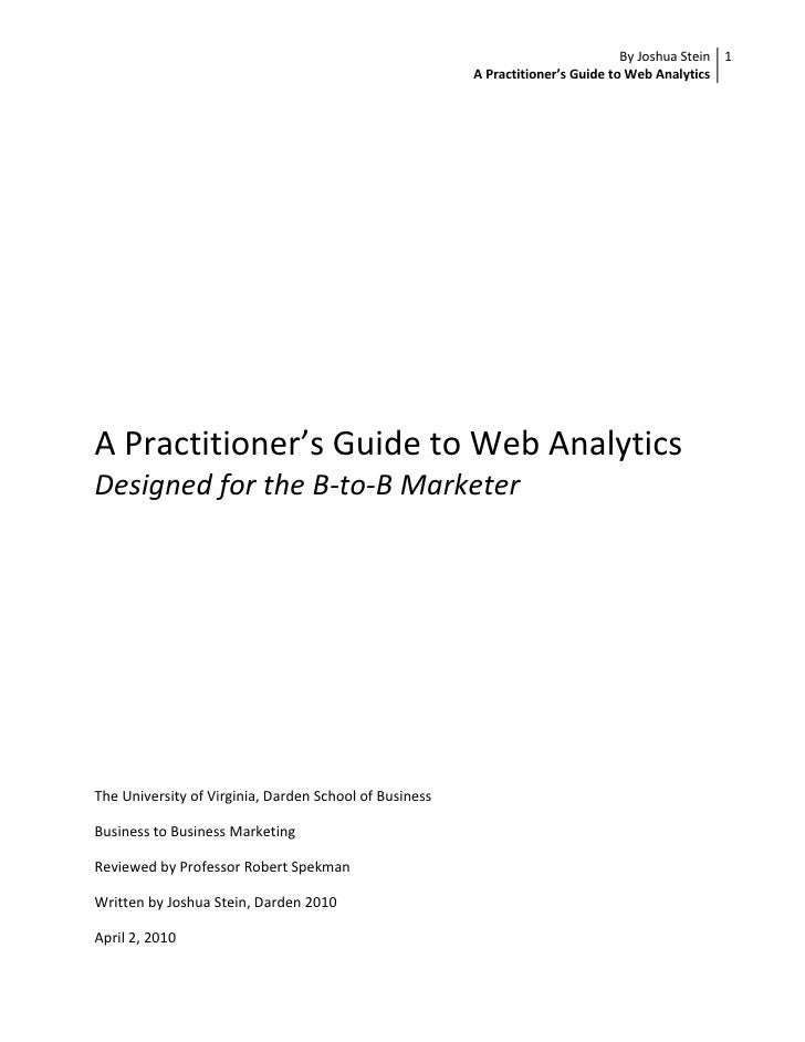 A Practitioner's Guide to Web Analytics<br />Designed for the B-to-B Marketer<br />The University of Virginia, Darden Scho...