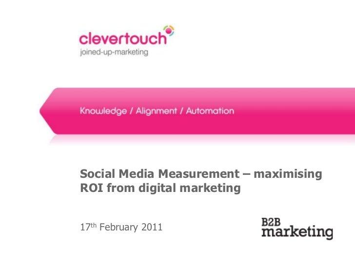 Social Media Measurement – maximising ROI from digital marketing<br />17th February 2011<br />